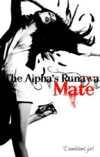 ****UNDER CONSTRUCTION*** The Alpha's Runaway Mate by DandelionGirl