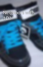 Neighbors with 1D? by NiallHB