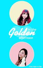 [Longfic][Minayeon, SaiDa, TzuChaeng] In The Golden Afternoon by GeminiDu