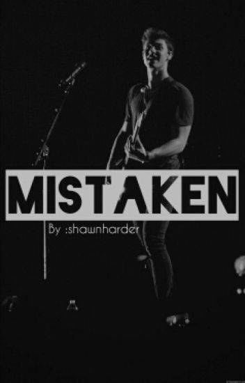 Mistaken ¦ Shawn Mendes #wattys2016
