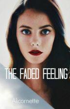 The Faded Feeling by Alicornette