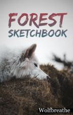 FOREST  -  Sketchbook by wolfbreathe