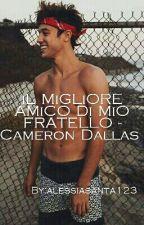 Il MiGLiORE AMiCO Di MiO FRATELLO - Cameron Dallas 1 by alessiasanta123