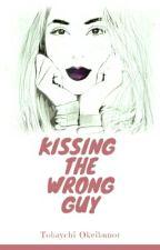 Kissing The Wrong Guy by Tobay_chi
