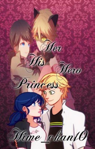 Her Hero His Princess [ Miraculous Ladybug Fanfic]