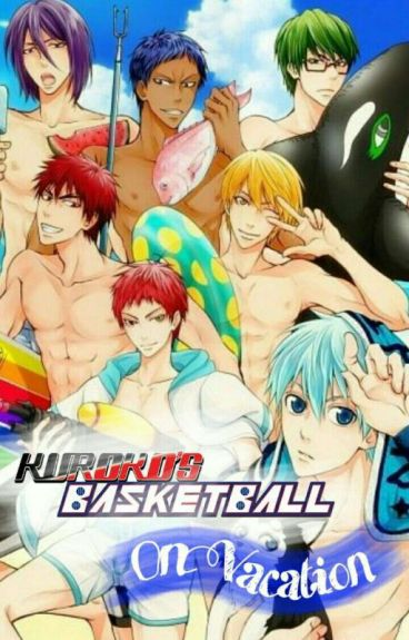 Our Vacation {Kuroko No Basket Fanfic}