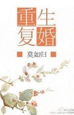 Trọng sinh phục hôn - Mạc Như Quy by xavien2014