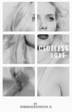 Clueless Love by RomanogersForever_31