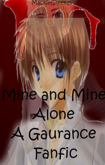 Mine and Mine Alone: A Gaurance Fanfic (AU)
