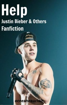 Help, A kidnapping story ( Justin Bieber & Others , FanFiction )
