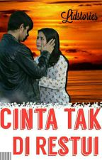 CINTA TAK DIRESTUI (END🙅) by lidstories
