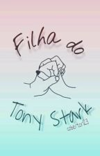 Filha Do Tony Stark [Hiatus] by cobertor123