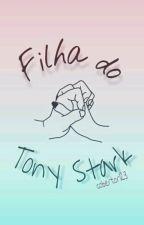 Filha Do Tony Stark [Hiatus] by cobertor123