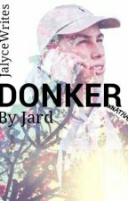 Donker//ACID FANFICTION❤ by JalyceWrites