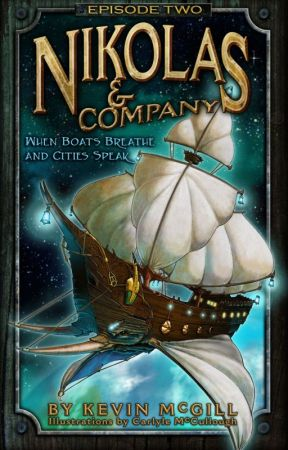 Nikolas and Company Book #2: When Boats Breathe and Cities Speak by Kevin_McGill