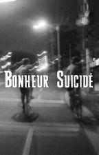 Bonheur Suicidé by tsr_bende