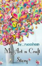 My Art N Craft Story by ruaa_shaan