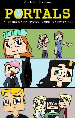 Portals- A Minecraft: Story Mode Fanfiction by KickinHoofman