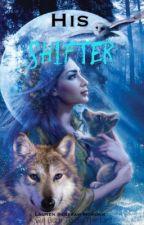 His Shifter (#Wattys2016) by MisLauren