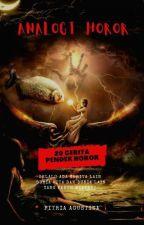 HOROR STORY FEVER(KUMPULAN CERITA HOROR) by fagustina22
