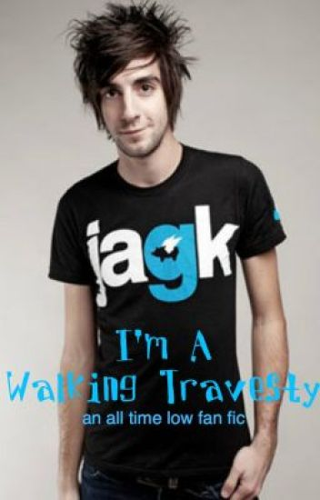 I'm A Walking Travesty (All Time Low Fanfic) [Watty Awards Winner]