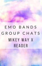 Emo Bands Group Chat (Mikey Way x Reader)  by DallonWexkes