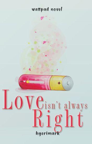 Love Isn't Always Right ✓