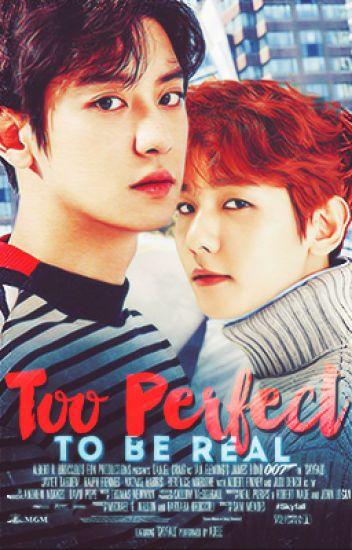 Too Perfect To Be Real ✨ ChanBaek