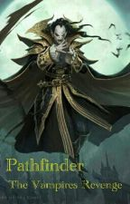 Pathfinder: The Vampires Revenge by Dragonlord150