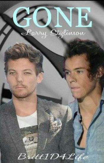 Gone {Larry Stylinson} -ON HOLD-