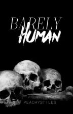 Barely Human  by peachystiles