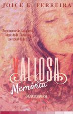 Valiosa Memória by JoiceEFerreira