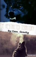 The Restricted Territory (My Experimental Book) by Case_Gravity