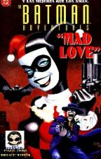 Mad Love (Comic) by FuckingCandy