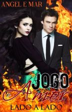 Jogo e Amor Lado a Lado by AngelBrizolla