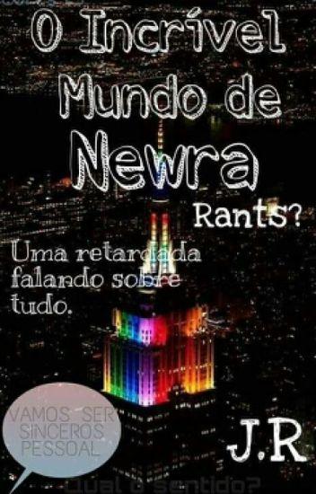 O Incrível Mundo De Newra ||Rants?||