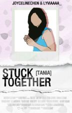 Stuck Together [Tania] by JoycelineChen