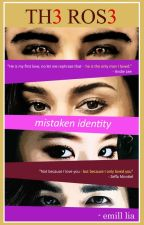 The Rose: Mistaken Identity (Book 1 of THE ROSE Pentalogy) COMPLETED by Emill_Lia