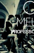 O Meu Professor  by SanayraMota2