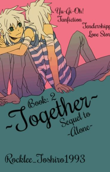 ~Together~ (Yu-Gi-Oh! Tendershipping) *Book 2* by Rocklee_Toshiro1993
