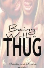 Being with a Thug : Urban by DCworks