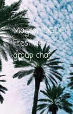 Magcon/OGOC/Freshlee group chats by ethansbabygirll