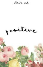 Positive by v-vangogh