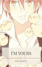 I'm Yours [Karma X Reader] by chikindesu