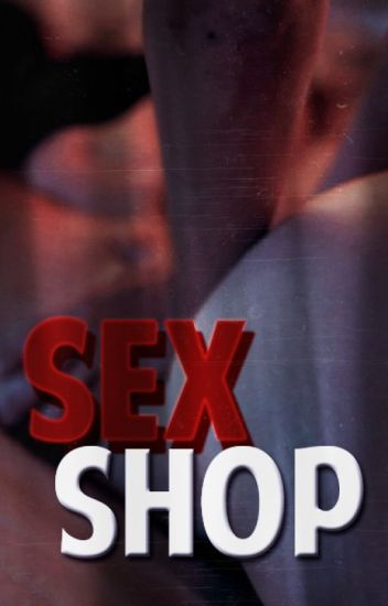 Sex Shop | AU Larry
