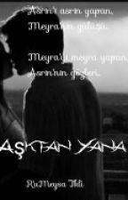 Aşktan Yana by RuMeysaTkli