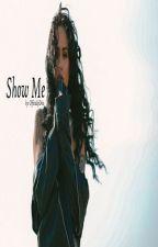 Show Me (Kehanna/Rihlani) by therealdah