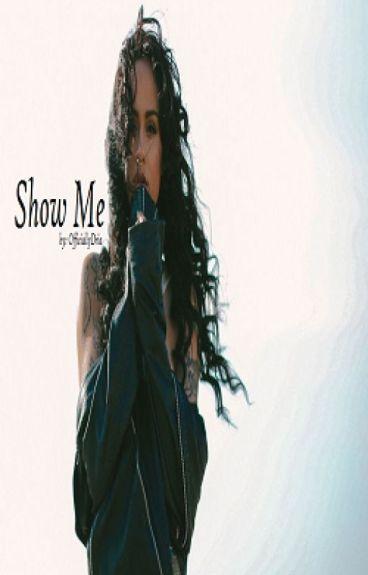 Show Me (Kehanna/Rihlani)