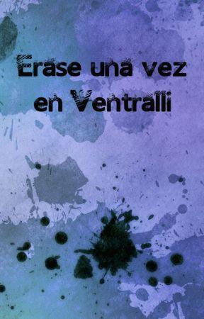 Érase una vez en Ventralli by agustina1581