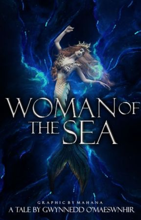 Woman of the Sea {Ongoing} by CelticWarriorQueen17